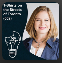 Podcast Interview: T-Shirts on the Streets of Toronto
