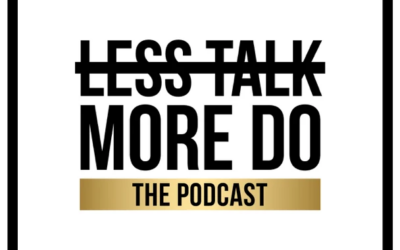Podcast Interview: Less Talk More Do